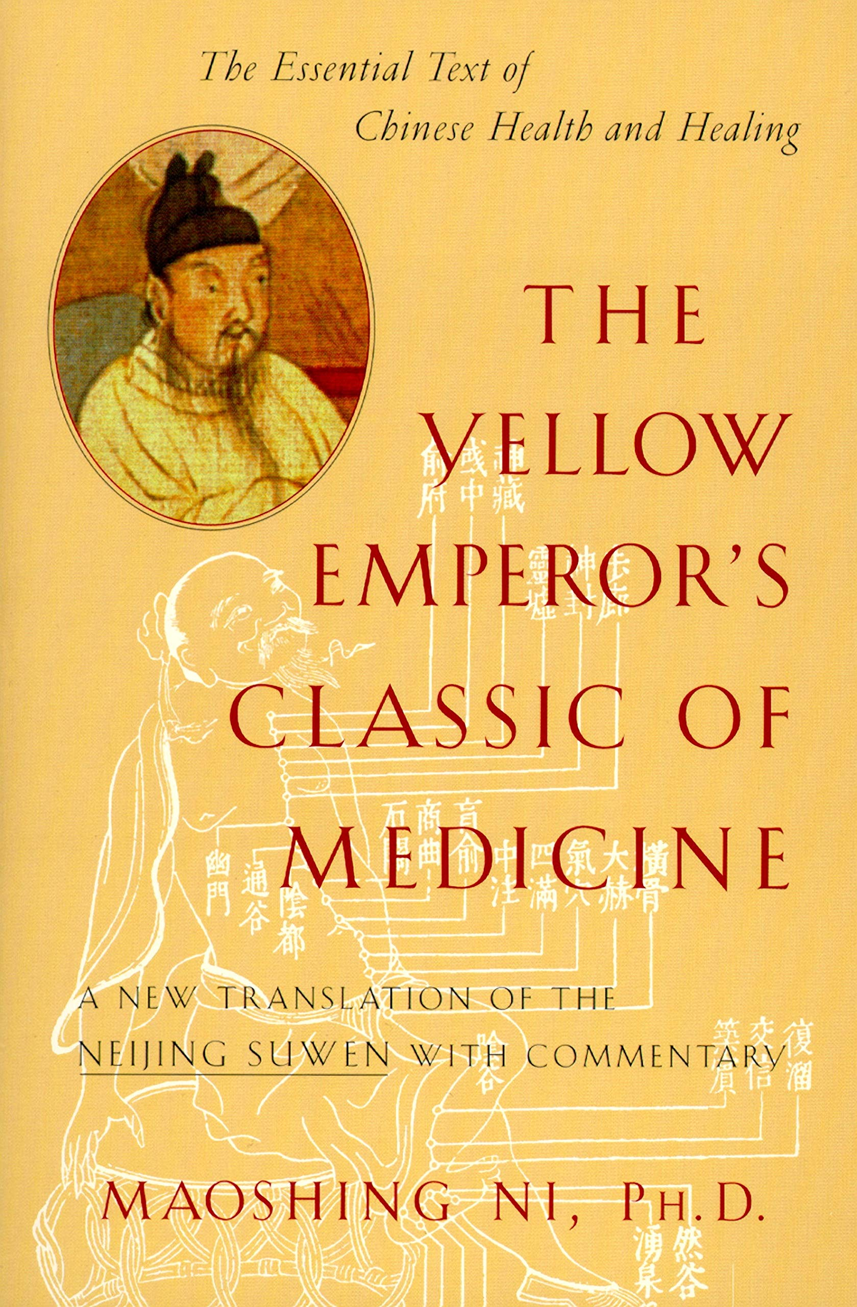 The Yellow Emperor's Classic of Medicine: A New Translation of the Neijing Suwen with Commentary