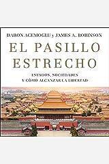 El pasillo estrecho: Estados, sociedades y cómo alcanzar la libertad Audible Audiobook
