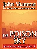 The Poison Sky: Jack Liffey Mystery No. 3