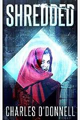 Shredded: A Dystopian Novel Kindle Edition