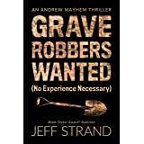 Graverobbers Wanted (No Experience Necessary) (An Andrew Mayhem Thriller Book 1)
