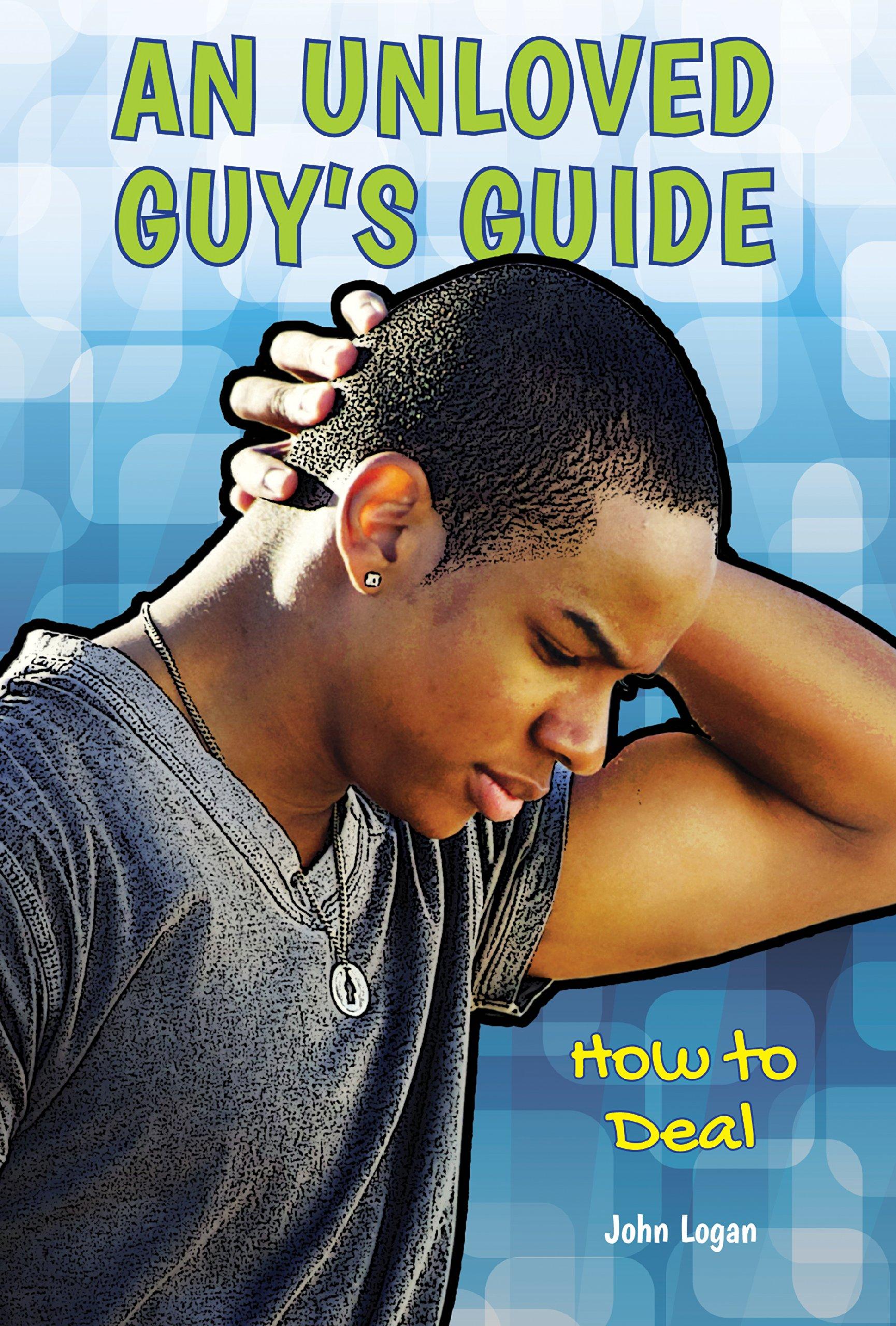 Read Online An Unloved Guy's Guide pdf epub