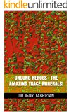 Unsung Heroes : The amazing trace minerals!