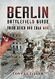 Berlin Battlefield Guide: Third Reich and Cold War (Battlefield Guides)
