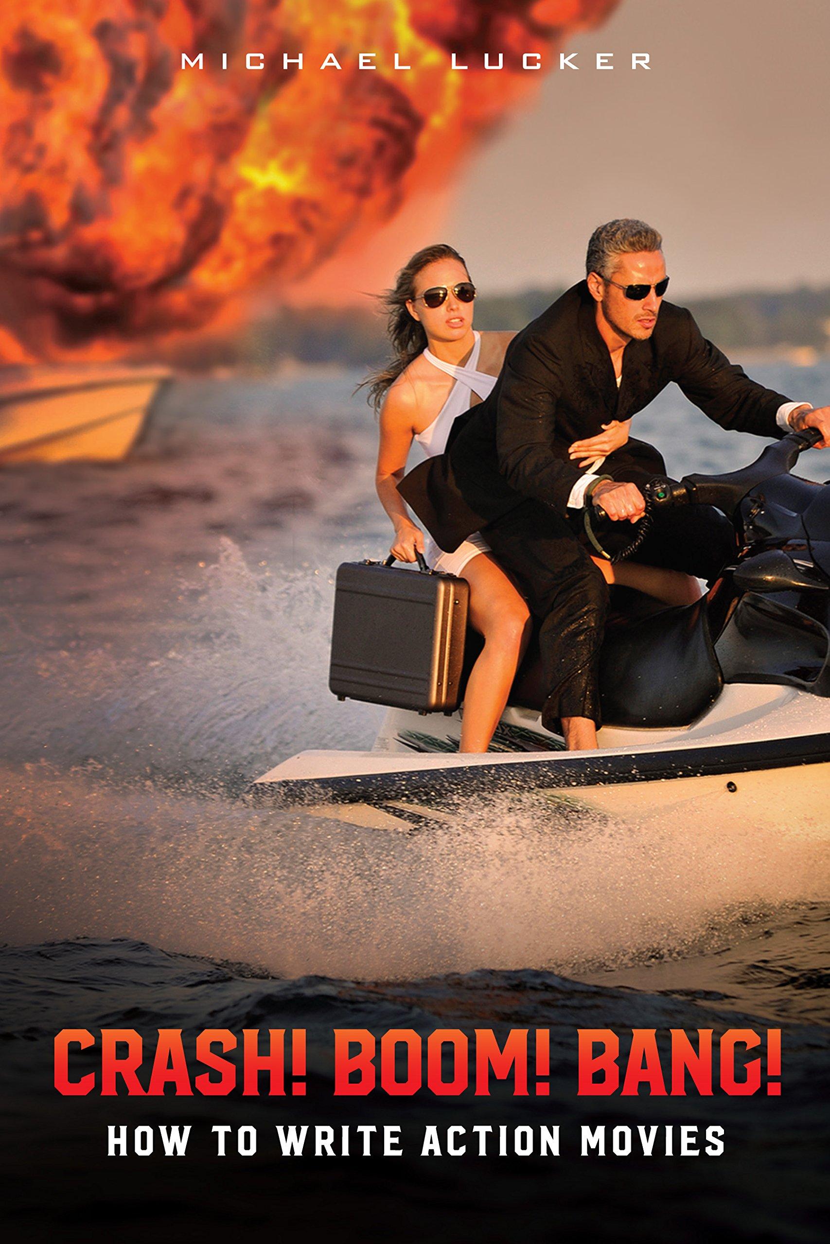 Download CRASH! BOOM! BANG! How to Write Action Movies ebook