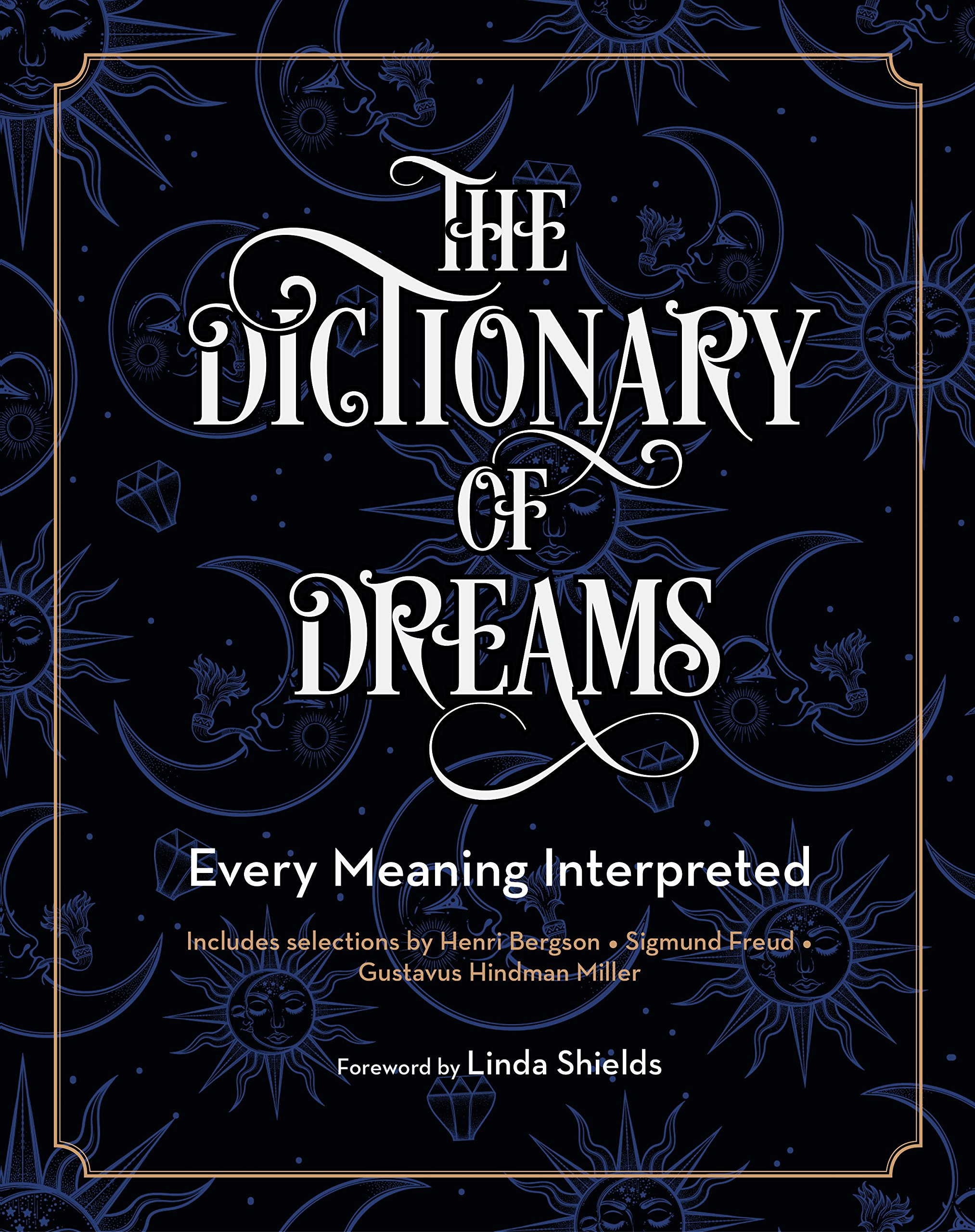 The Dictionary of Dreams: Every Meaning Interpreted: Amazon.co.uk: Gustavus  Hindman Miller, Sigmund Freud, Henri Bergson, Linda Shields: 9781577151562:  ...