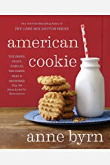 American Cookie: The Snaps, Drops, Jumbles, Tea Cakes, Bars & Brownies That We Have Loved for  Generations Kindle Edition