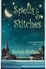 Spells & Stitches: The Sugar Maple Chronicles - Book 4 Kindle Edition