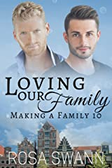 Loving our Family (Making a Family 10): MM Alpha/Omega Mpreg Romance Kindle Edition