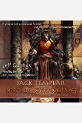 Jack Templar and the Lord of the Werewolves: The Templar Chronicles, Volume 4