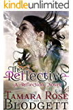 The Reflective (#1): A New Adult Dark Fantasy Paranormal Romance (The Reflection Series)