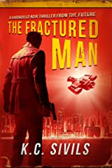 The Fractured Man: A Hardboiled Noir Thriller From The Future (A Thomas Sullivan Futuristic Noir Thriller Book 1) Kindle Edition