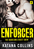 Enforcer (The Harrison Street Crew)