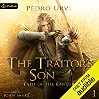 The Traitor's Son: Path of the Ranger, Book 1