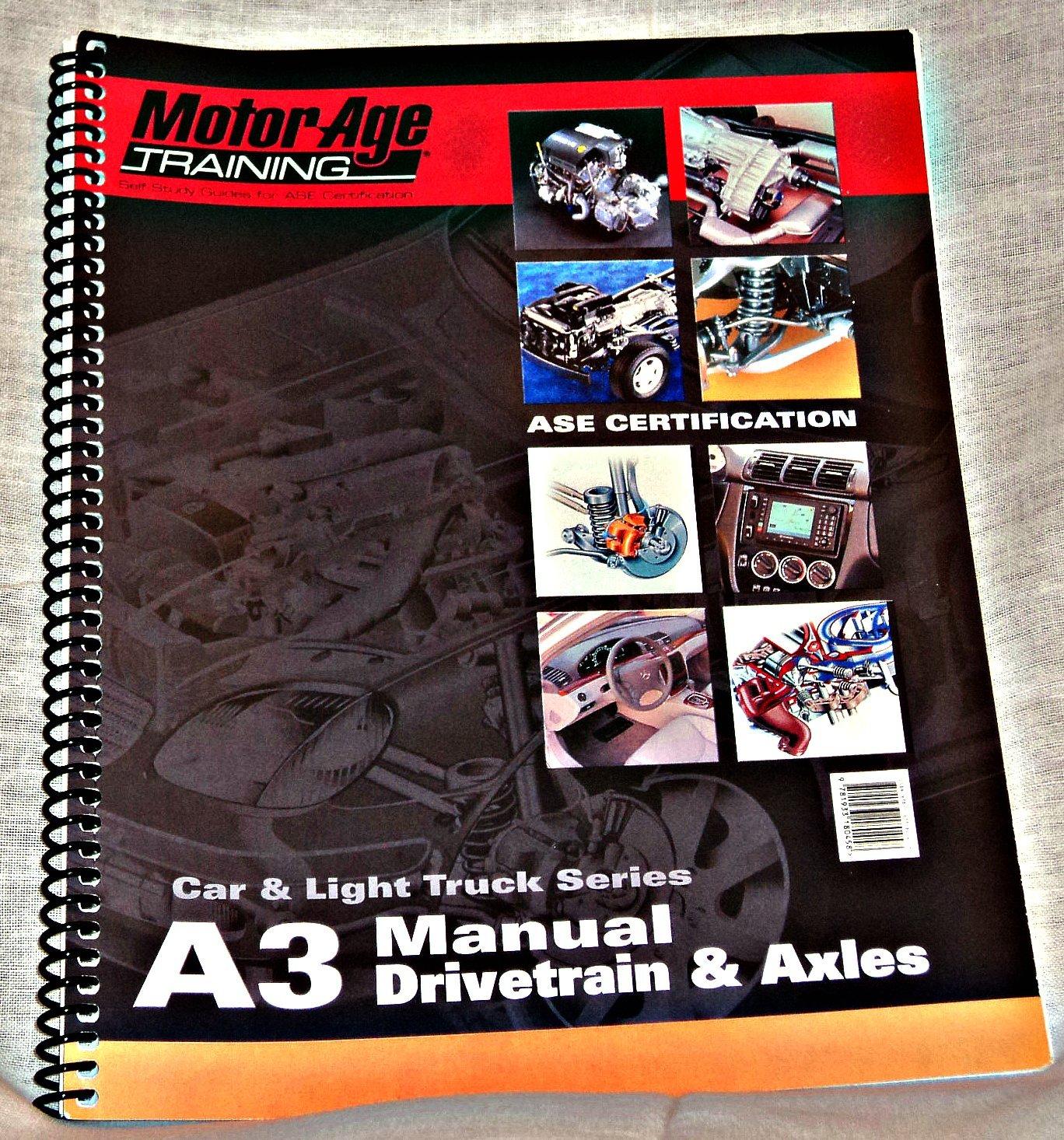 Self-Study Guides for ASE Certification: A3- Manual Drivetrain & Axles  (ADVASEA3): Motor Age Training: 9781933180458: Amazon.com: Books