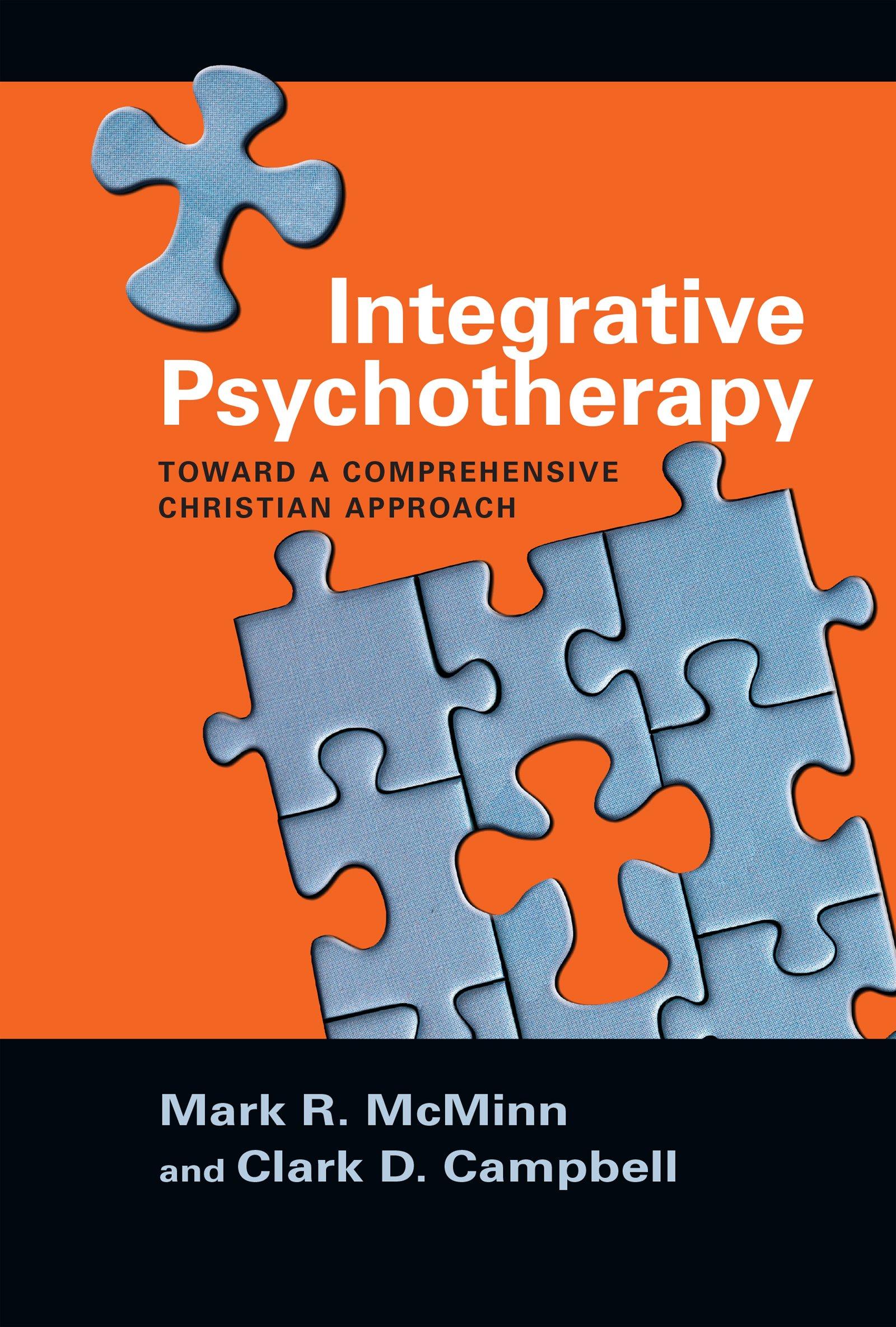 Integrative Psychotherapy: Toward a Comprehensive Christian Approach  (Christian Association for Psychological Studies Books): Mark R. McMinn, ...