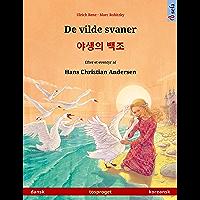 De vilde svaner – 야생의 백조 (dansk – koreansk): Tosproget børnebog efter et eventyr af Hans Christian Andersen (Sefa billedbøger på to sprog) (Danish Edition)