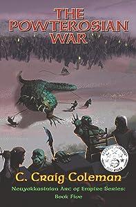 The Powterosian War (Neuyokkasinian Arc of Empire Series Book 5)