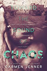 Toward the Sound of Chaos Kindle Edition