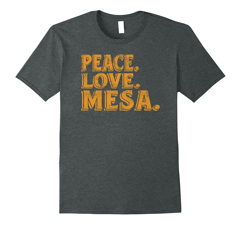 Awesome Retro Peace Love Mesa Arizona Tshirt-Art