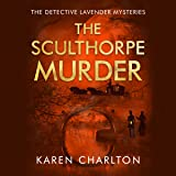 The Sculthorpe Murder: The Detective Lavender Mysteries, Book 3