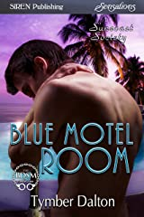 Blue Motel Room [Suncoast Society] (Siren Publishing Sensations)