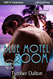 Blue Motel Room [Suncoast Society] (Siren Publishing Sensations)