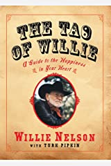 The Tao of Willie: A Guide to the Happiness in Your Heart Kindle Edition