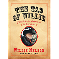 The Tao of Willie: A Guide to the Happiness in Your Heart book cover