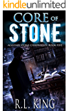 Core of Stone: A Novel in the Alastair Stone Chronicles