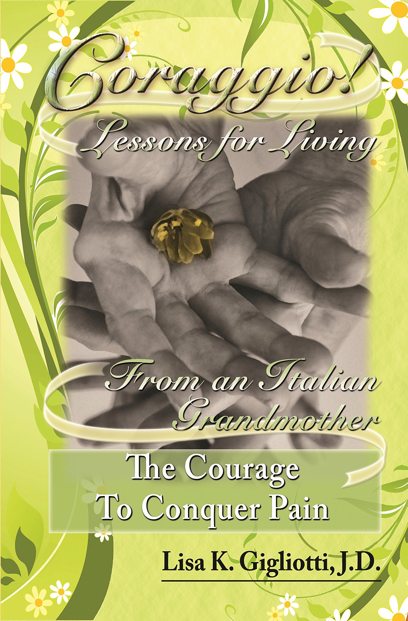 Download Coraggio: The Courage to Conquer Pain ebook