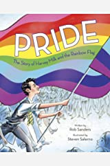 Pride: The Story of Harvey Milk and the Rainbow Flag Kindle Edition