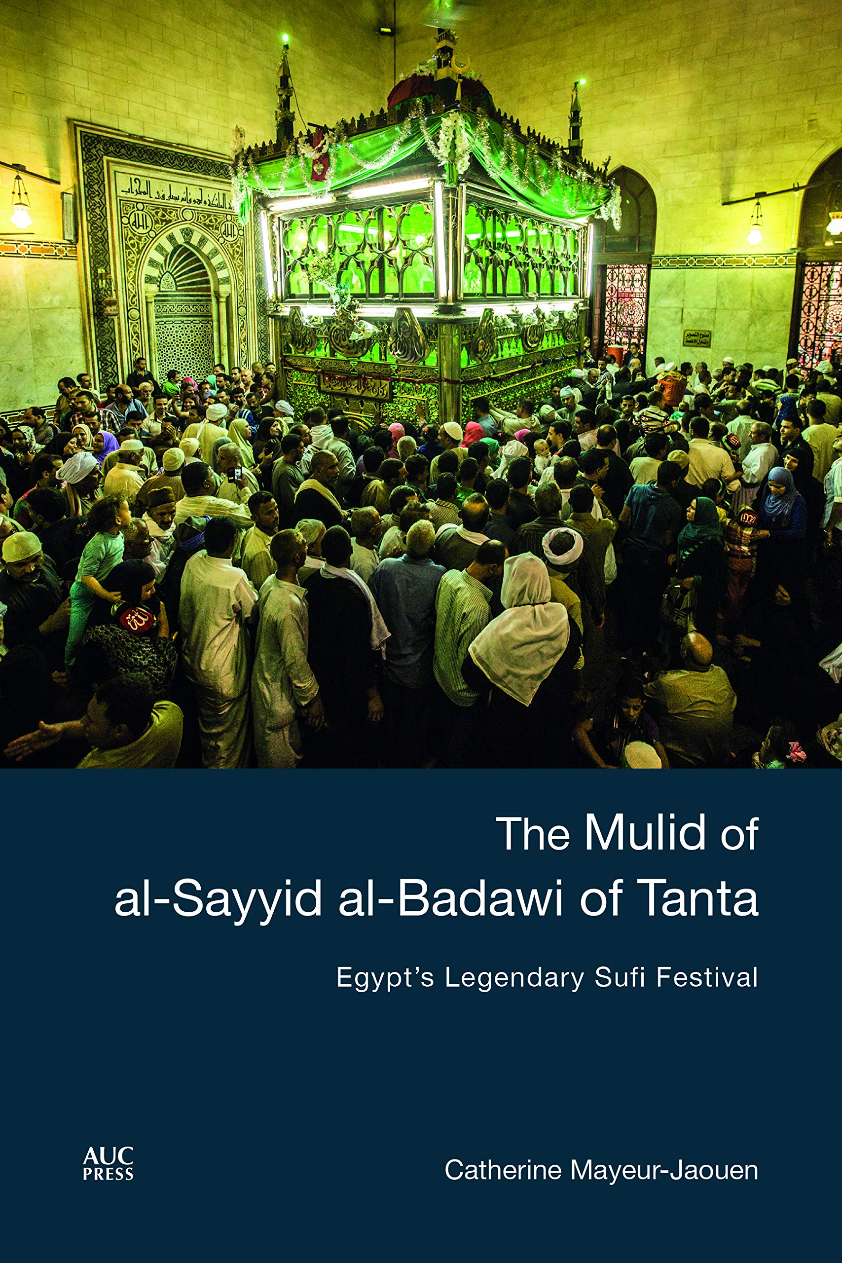 The Mulid Of Al Sayyid Al Badawi Of Tanta  Egypt's Legendary Sufi Festival
