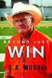 Beyond Just Win: A Profile of G.A. Moore