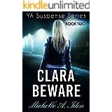 CLARA BEWARE: A YA Suspense Thriller: Book Two (YA Suspense Series 2)