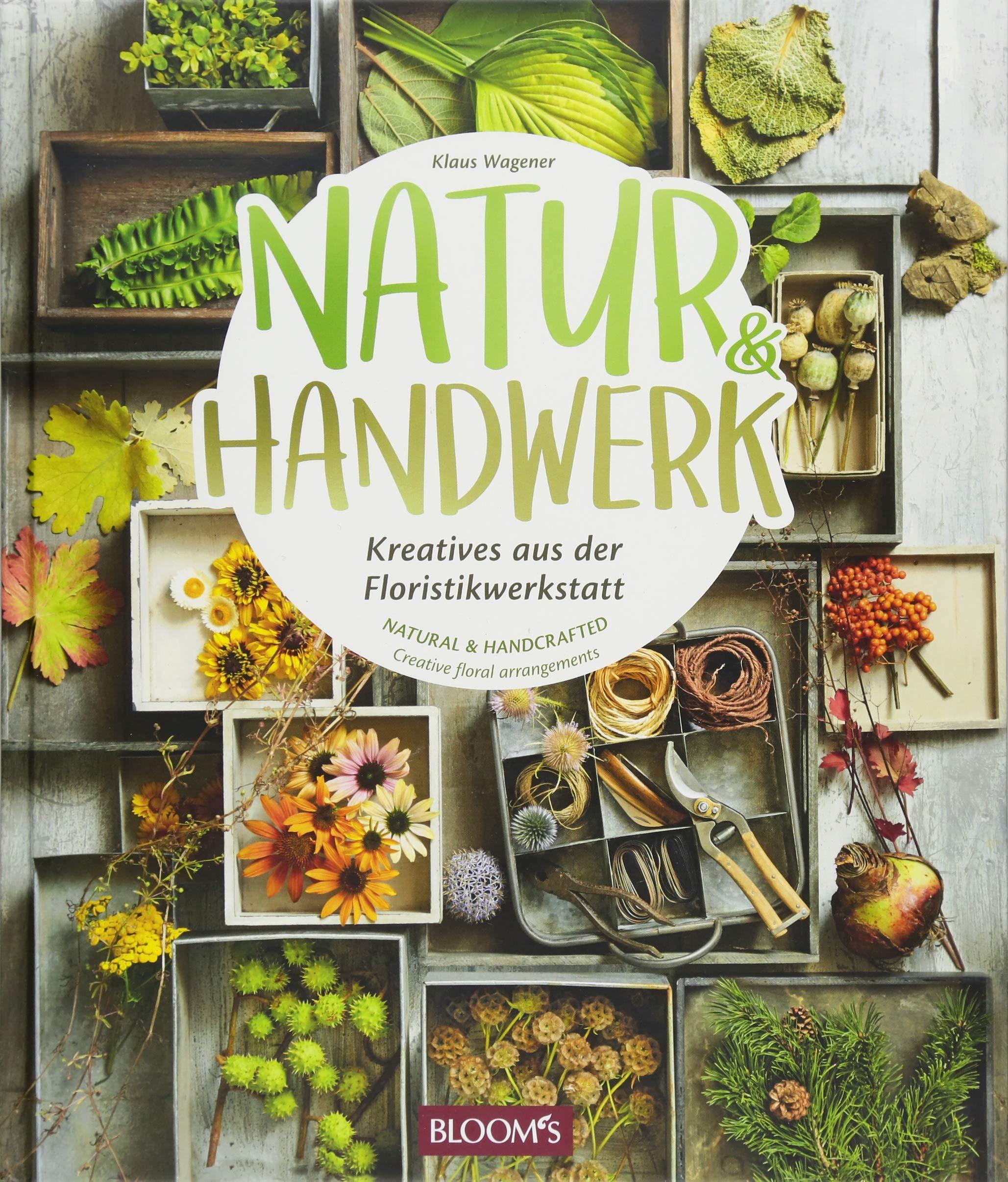 Natur & Handwerk: Kreatives aus der Floristikwerkstatt