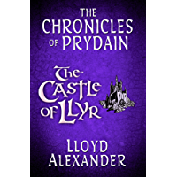 The Castle of Llyr: The Chronicles of Prydain (English Edition)