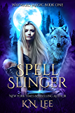 Spell Slinger: A Young Adult Paranormal Romance (Wayward Magic Book 1)