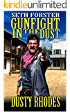 Seth Forster: Special U.S. Marshal:: Gunfight in the Dust: Bad News For The Bounty: A Western Adventure (The Special U.S. Marshal Western Adventure Series Book 3)