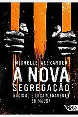 A Nova Segregacao Racismo e Encarceramento em Massa (Em Portugues do Brasil) Paperback