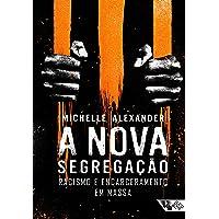 A nova segregação: racismo e encarceramento em massa