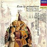 Ecco la Primavera - Florentine Music of the 14th Century