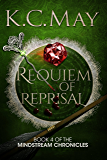 Requiem of Reprisal (The Mindstream Chronicles Book 4)