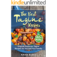 The Best Tagine Recipes: Original Moroccan Tagine Recipes for You and Your Family (Slow Cooker Moroccan Cookbook)