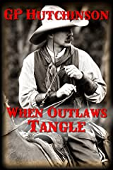 When Outlaws Tangle Kindle Edition