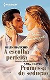 A escolha perfeita e Promessa de sedução: Harlequin Coleção Noivas - ed. 006