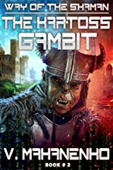 The Kartoss Gambit (The Way of the Shaman: Book #2) LitRPG series Kindle Edition