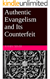 Authentic Evangelism and Its Counterfeit