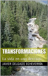 TRANSFORMACIONES: La vida en una decisión (Colección JDE nº 2) (Spanish Edition
