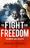 The Fight for Freedom: Triumphs and Defeats